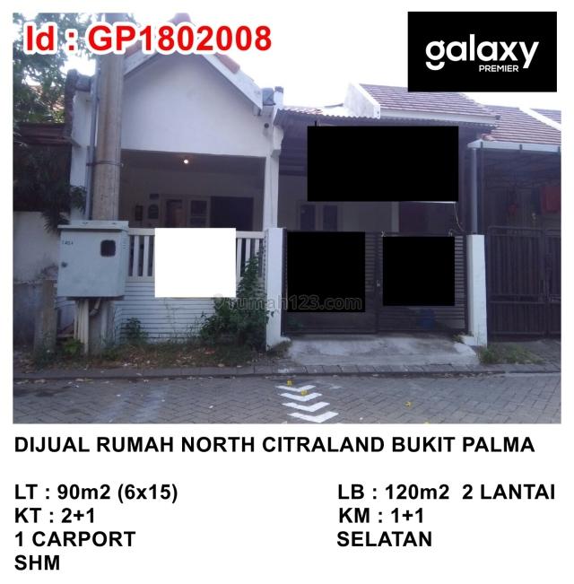 Rumah North Citraland Bukit Palma dekat Pakuwon Indah Graha Famili Dian Istana WBM Royal Residence, Citraland, Surabaya