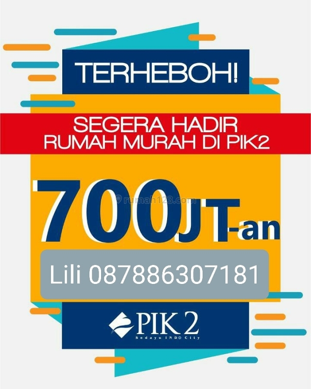 Launching soon Rumah PIK 2 harga start 700jt!, Pantai Indah Kapuk, Jakarta Utara