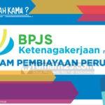 Catatan Penting Manfaat BPJS Ketenagakerjaan untuk Rumah Kamu!