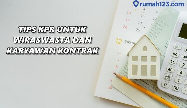 7 Tips KPR untuk Wiraswasta dan Karyawan Kontrak agar ...